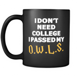 Harry Potter I Don't Need College I Passed My O.W.L.S. Mug - NerdKudo - 2
