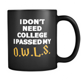 Harry Potter I Don't Need College I Passed My O.W.L.S. Mug - NerdKudo - 1