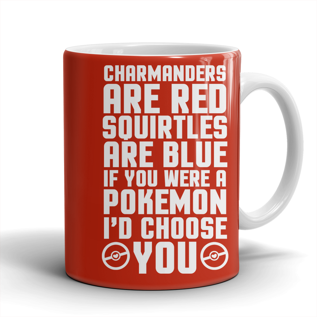 Pokemon Charmanders Are Red, Squirtles Are Blue and I'd Choose You Mug - NerdKudo - 1