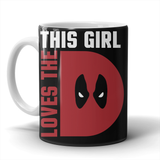 This Girl Loves The D (Deadpool) Mug - NerdKudo - 2