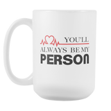 Grey's Anatomy You're My Person You'll Always Be My Person Couple 15 oz Mug - NerdKudo - 4