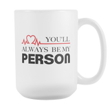 Grey's Anatomy You're My Person You'll Always Be My Person Couple 15 oz Mug - NerdKudo - 3