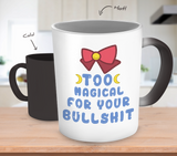 Sailor Moon Too Magical For Your Bullshit Color Changing Mug - NerdKudo - 3