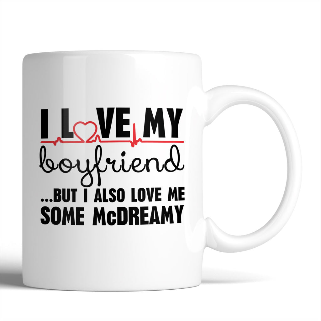 Grey's Anatomy I Love My Boyfriend ...But I Also Love Me Some McDreamy 11oz Mug