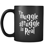 Harry Potter The Muggle Struggle Is Real Mug - NerdKudo - 2