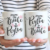 One Tree Hill You're The Brooke To My Peyton 11oz Friendship Mug - Choose Your Style Below