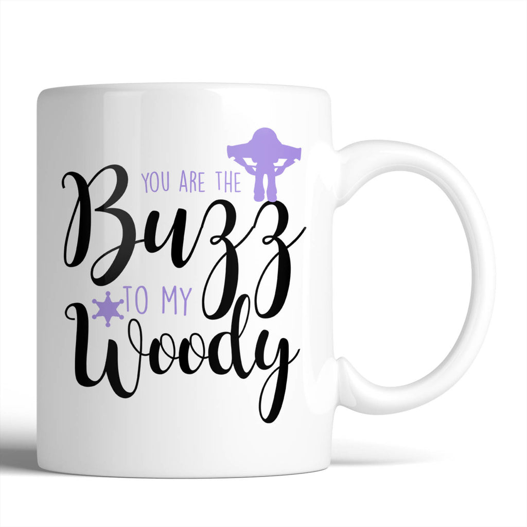 Toy Story You Are The Buzz To My Woody 11oz Mug - Choose Your Style Below