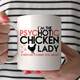 I'm The PscyHOTic Chicken Lady Everyone Warned You About 11oz Mug