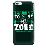 One Piece Training To Be Zoro Or Remain The Same Phone Case - NerdKudo - 7