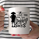 Harry Potter I Love You More Than Dobby Loves Socks 11oz Mug