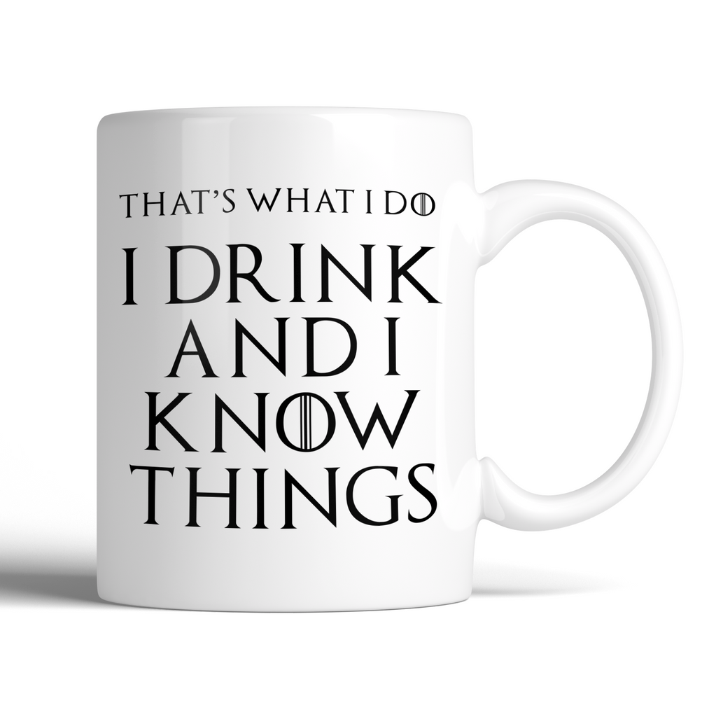 Game of Thrones Tyrion Lannister That's What I Do I Drink And I Know Things 11oz Mug