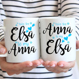 Frozen You're The Elsa To My Anna 11oz Mug - Choose Your Style Below