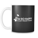 Grey's Anatomy I'm So Happy I'm Mary Freakin' Poppins Mug - NerdKudo - 2