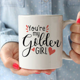 The Golden Girls You're My Golden Girl 11oz Mug
