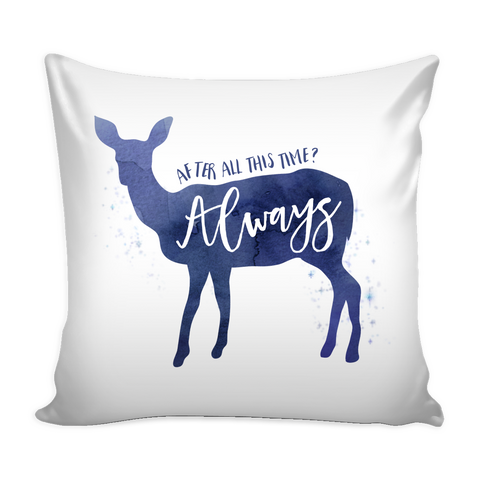Harry Potter After All This Time? Always 16'' x 16'' Pillow Cushion Cover