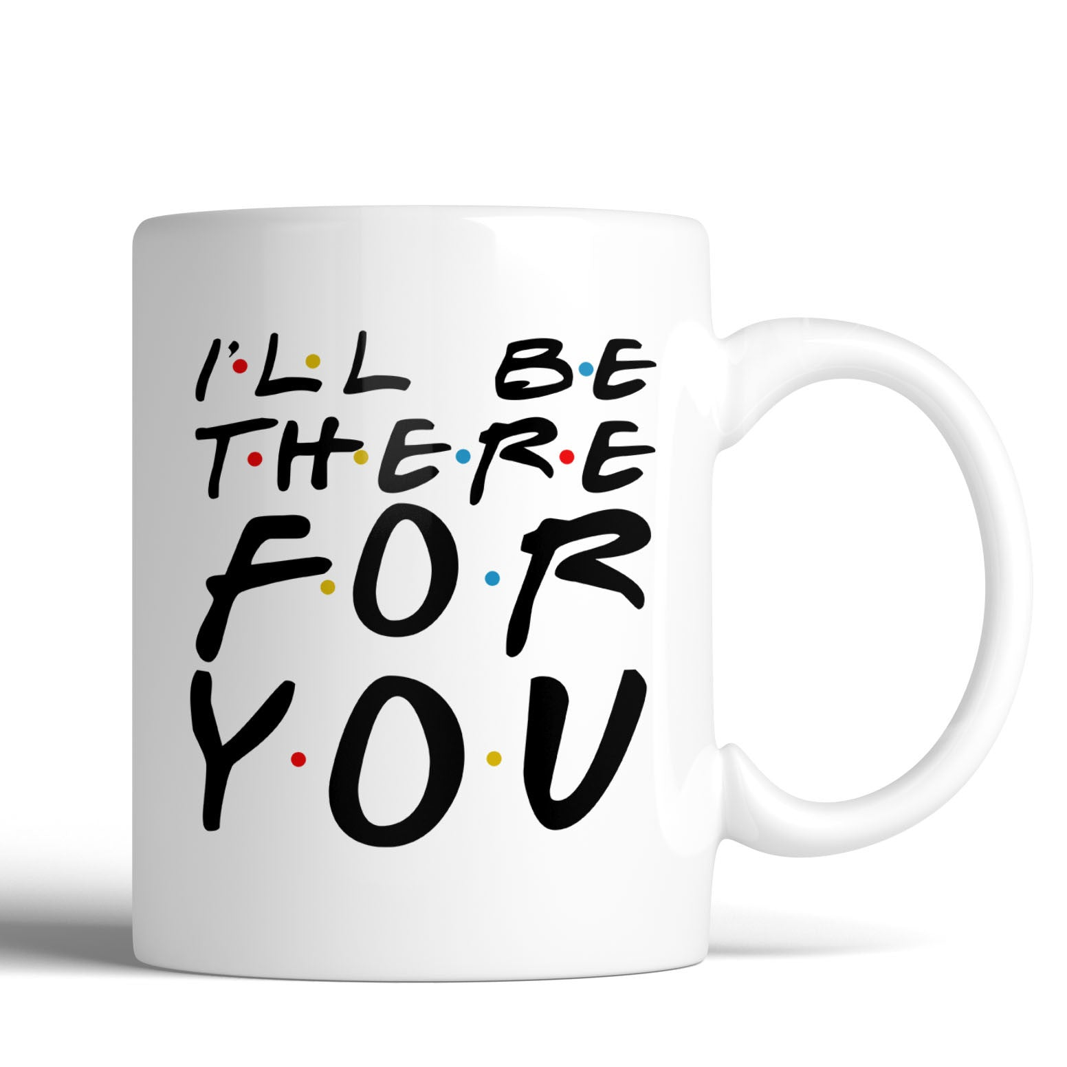 72623458baee5 F.R.I.E.N.D.S I'll Be There For You 11oz Mug