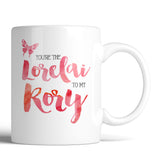 Gilmore Girls You're The Rory To My Lorelai 11oz Mug - Choose Your Style Below