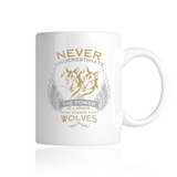 Never Underestimate The Power of A Woman Who Stands For Wolves Mug
