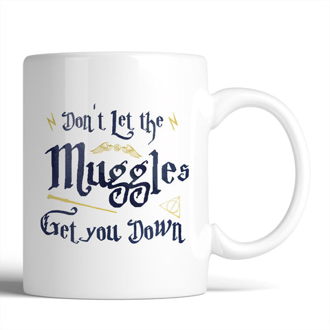 Harry Potter Don't Let The Muggles Get You Down 11oz Mug