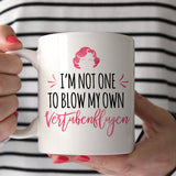 The Golden Girls Rose I'm Not One To Blow My Own Vertubenflugen 11oz Mug