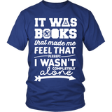 It Was Books That Made Me Feel That Perhaps I Wasn't Completely Alone Harry Potter Hunger Games Fandom Shirt - NerdKudo - 1