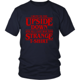 Stranger Things I Went To The Upside Down And All I Got Was This Strange T-Shirt - NerdKudo - 2
