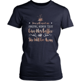 Gilmore Girls You Will Meet An Annoying Woman Today Give Her Coffee And She Will Go Away Shirt - NerdKudo - 11