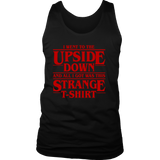 Stranger Things I Went To The Upside Down And All I Got Was This Strange T-Shirt - NerdKudo - 4