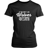 If You Don't Like Wolves Then You Probably Won't Like Me Shirt - NerdKudo - 8
