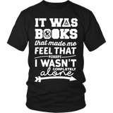 It Was Books That Made Me Feel That Perhaps I Wasn't Completely Alone Harry Potter Hunger Games Fandom Shirt - NerdKudo - 3