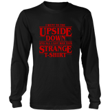 Stranger Things I Went To The Upside Down And All I Got Was This Strange T-Shirt - NerdKudo - 5