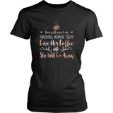 Gilmore Girls You Will Meet An Annoying Woman Today Give Her Coffee And She Will Go Away Shirt - NerdKudo - 9