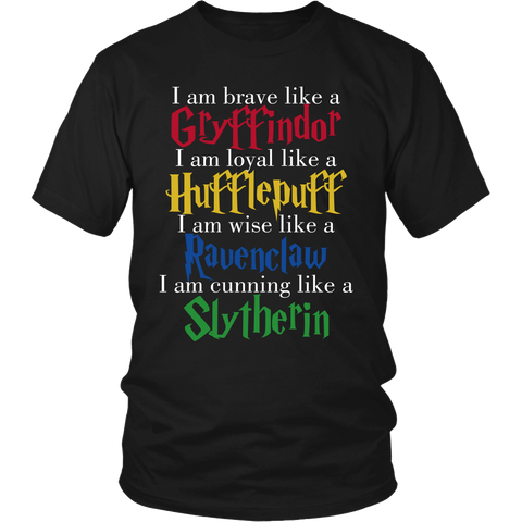 Harry Potter Brave Like A Gryffindor Loyal Like A Hufflepuff Wise Like A Ravenclaw Cunning Like A Slytherin Shirt - NerdKudo - 3
