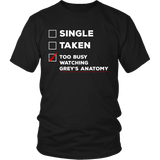 Grey's Anatomy Single Taken Too Busy Watching Grey's Anatomy Shirt - NerdKudo - 3