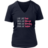 The Golden Girls Live Like Rose Dress Like Blanche Think Like Dorothy Speak Like Sophia Shirt - NerdKudo - 12