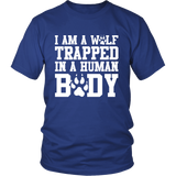 I'm a Wolf Trapped In a Human Body Shirt - NerdKudo - 1