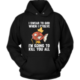 Pokemon I Swear To God When I Evolve I'm Going To Kill You All Shirt - NerdKudo - 9