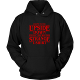 Stranger Things I Went To The Upside Down And All I Got Was This Strange T-Shirt - NerdKudo - 6