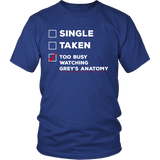 Grey's Anatomy Single Taken Too Busy Watching Grey's Anatomy Shirt - NerdKudo - 1