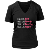 The Golden Girls Live Like Rose Dress Like Blanche Think Like Dorothy Speak Like Sophia Shirt - NerdKudo - 11