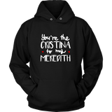 You're The Cristina To My Meredith Shirt - NerdKudo - 6