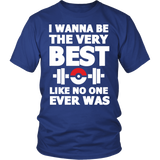 Pokemon I Wanna Be The Very Best Like No One Ever Was Shirt Workout Tanks - NerdKudo - 1