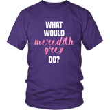 Grey's Anatomy What Would Meredith Grey Do Shirt - NerdKudo - 2