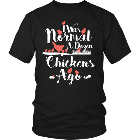 I Was Normal A Dozen Chickens Ago Shirt - NerdKudo - 4