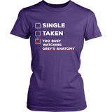 Grey's Anatomy Single Taken Too Busy Watching Grey's Anatomy Shirt - NerdKudo - 10