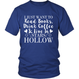Gilmore Girls I Just Want To Read Books, Drink Coffee & Live In Stars Hollow Shirt - NerdKudo - 1