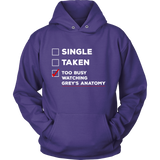 Grey's Anatomy Single Taken Too Busy Watching Grey's Anatomy Shirt - NerdKudo - 7