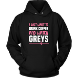 Grey's Anatomy I Just Want To Drink Coffee And Watch Greys Shirt - NerdKudo - 6