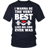 Pokemon I Wanna Be The Very Best Like No One Ever Was Shirt Workout Tanks - NerdKudo - 2
