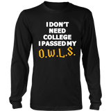 Harry Potter I Don't Need College I Passed My O.W.L.S. - NerdKudo - 4